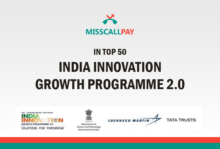 MissCallPay makes it to top 50 at IIGP-2018